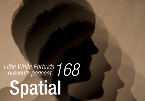 LWE Podcast 168: Spatial – Little White Earbuds