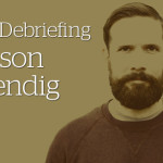 DJ Debriefing With Jason Kendig (Includes 8 Hour Mix)